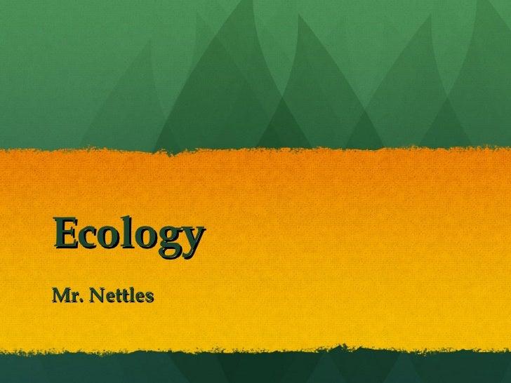 Ecology Mr. Nettles