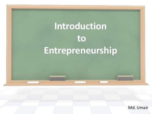 IntroductiontoEntrepreneurshipMd. Umair