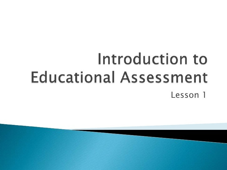 Introduction to Educational Assessment<br />Lesson 1<br />