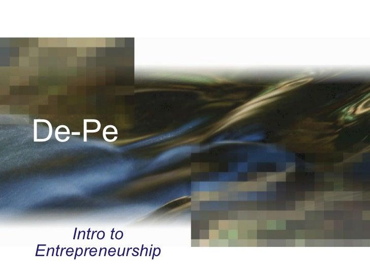 De-Pe Intro to Entrepreneurship