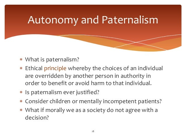 paternalism versus autonomy How can the answer be improved.