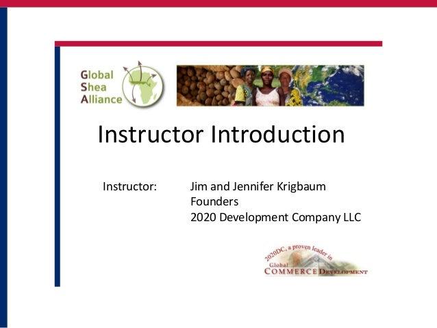 Instructor IntroductionInstructor:   Jim and Jennifer Krigbaum              Founders              2020 Development Company...