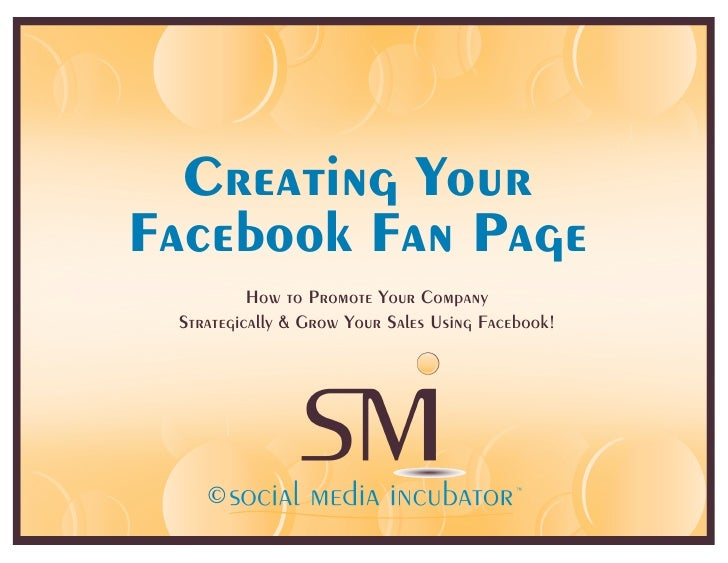 Creating Your Facebook Fan Page           How to Promote Your Company  Strategically & Grow Your Sales Using Facebook!    ...