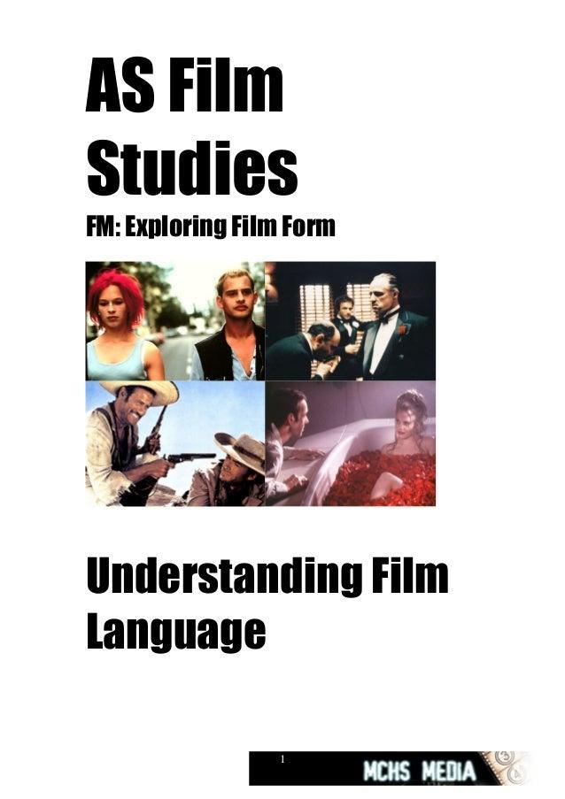 AS FilmStudiesFM: Exploring Film FormUnderstanding FilmLanguage                 1