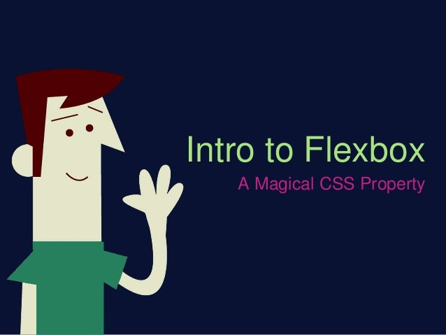 Intro to Flexbox A Magical CSS Property