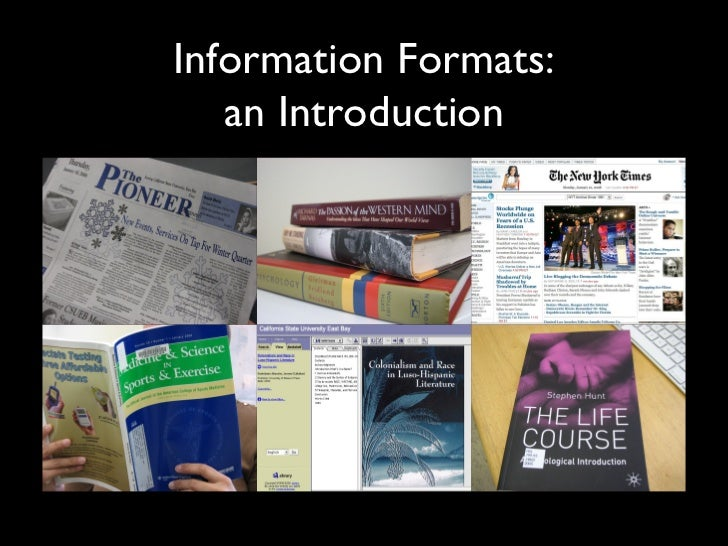 Information Formats:   an Introduction