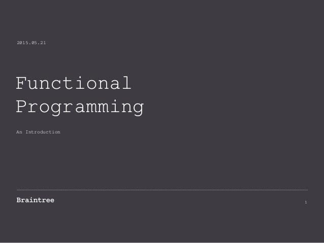 Functional Programming An Introduction 2015.05.21 1