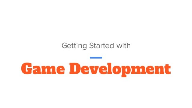 Game Development Getting Started with