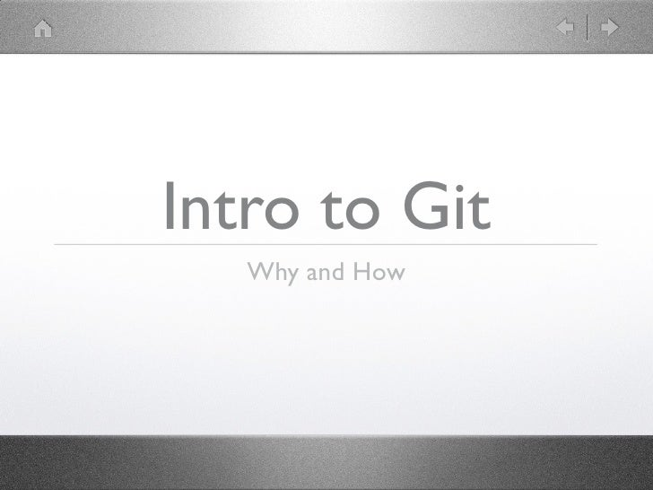 Intro to Git   Why and How