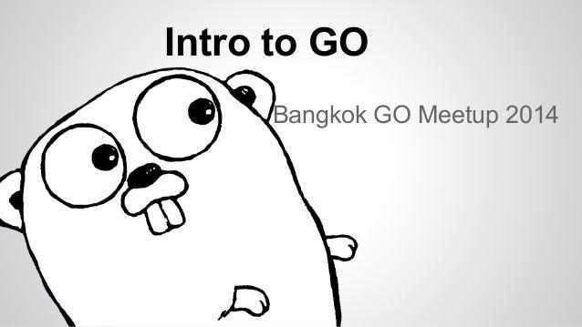 Intro to GO Bangkok GO Meetup 2014
