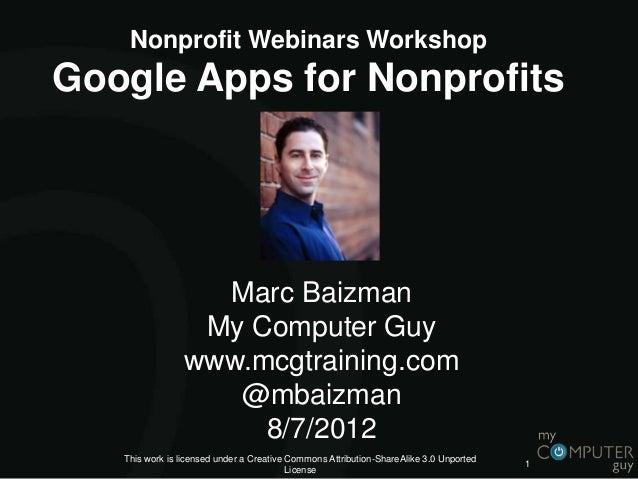 Nonprofit Webinars WorkshopGoogle Apps for Nonprofits                  Marc Baizman                 My Computer Guy       ...