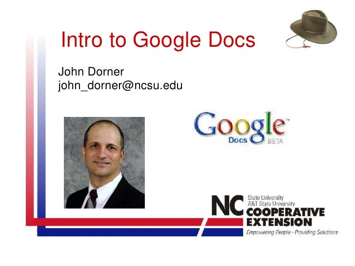 Intro to Google Docs John Dorner john_dorner@ncsu.edu