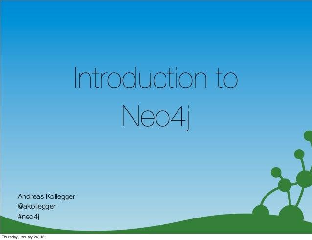 Introduction to                                Neo4j        Andreas Kollegger        @akollegger        #neo4j            ...