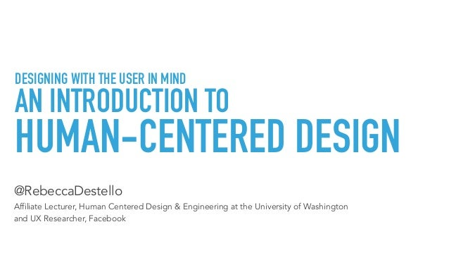 DESIGNING WITH THE USER IN MIND AN INTRODUCTION TO @RebeccaDestello