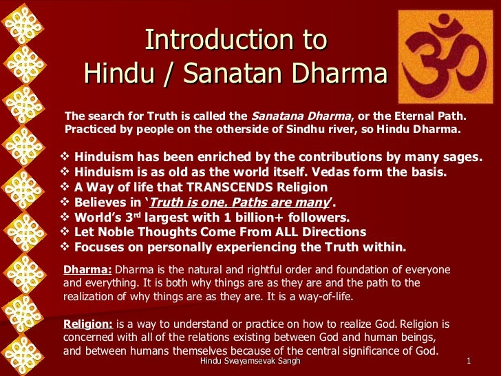 Introduction to    Hindu / Sanatan DharmaThe search for Truth is called the Sanatana Dharma, or the Eternal Path.Practiced...