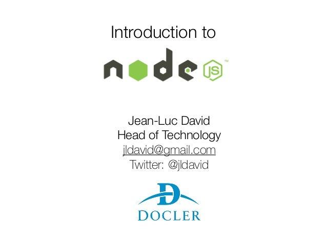 Introduction to Jean-Luc David Head of Technology jldavid@gmail.com Twitter: @jldavid