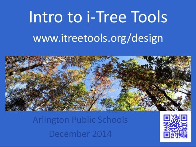 Intro to i-Tree Tools  www.itreetools.org/design  Arlington Public Schools  December 2014