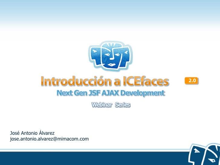 2.0José Antonio Álvarezjose.antonio.alvarez@mimacom.com ICESOFT TECHNOLOGIES INC                                  VOIP Aud...