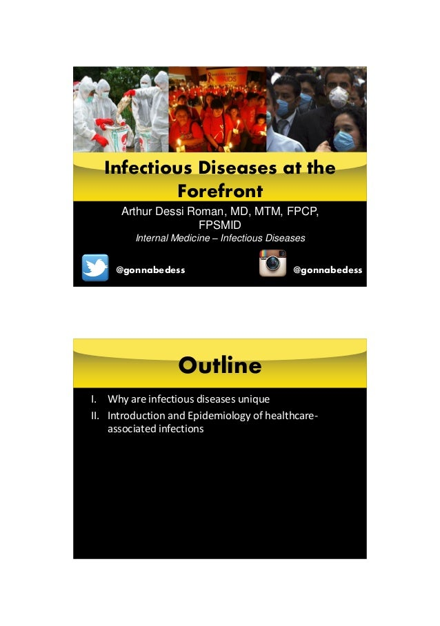 Arthur Dessi Roman, MD, MTM, FPCP, FPSMID Internal Medicine – Infectious Diseases Infectious Diseases at the Forefront @go...