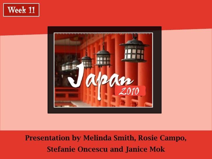 Presentation by Melinda Smith, Rosie Campo,     Stefanie Oncescu and Janice Mok