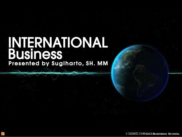 Presented by Sugihar to, SH. MM  © SUGIHARTO, SH.MM GICI Business School