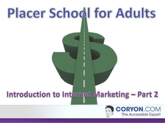 Internet Marketing Intro – Part 2         Coryon Redd         coryon@gmail.com         Coryon.com         Presented by:2