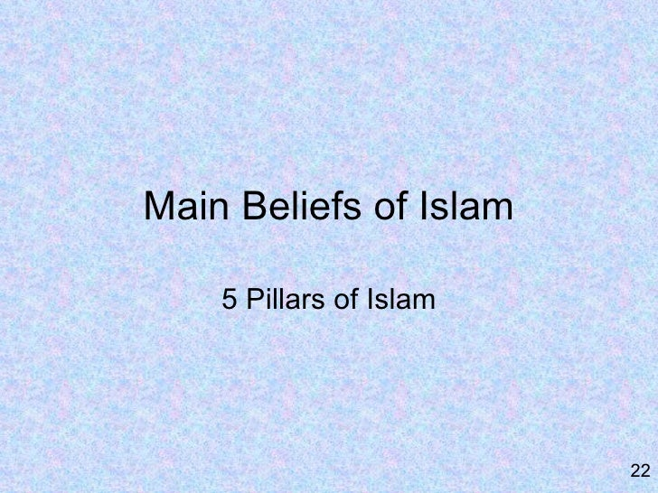 Intro to islam power point presentation main beliefs of islam 5 pillars of islam 22 toneelgroepblik