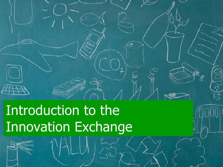 Introduction to the  Innovation Exchange