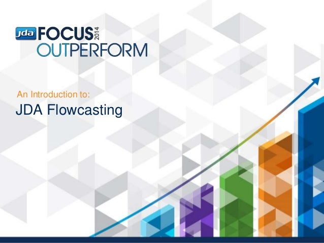 JDA Flowcasting An Introduction to: