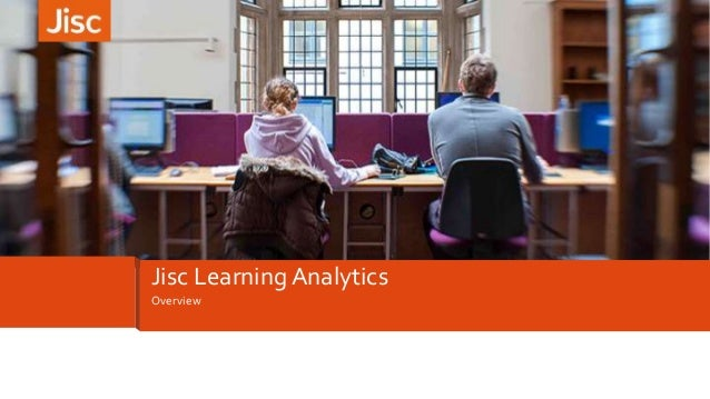 Overview Jisc Learning Analytics