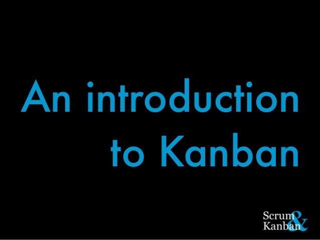 An introduction to Kanban