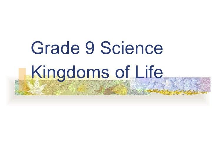 Grade 9 Science Kingdoms of Life