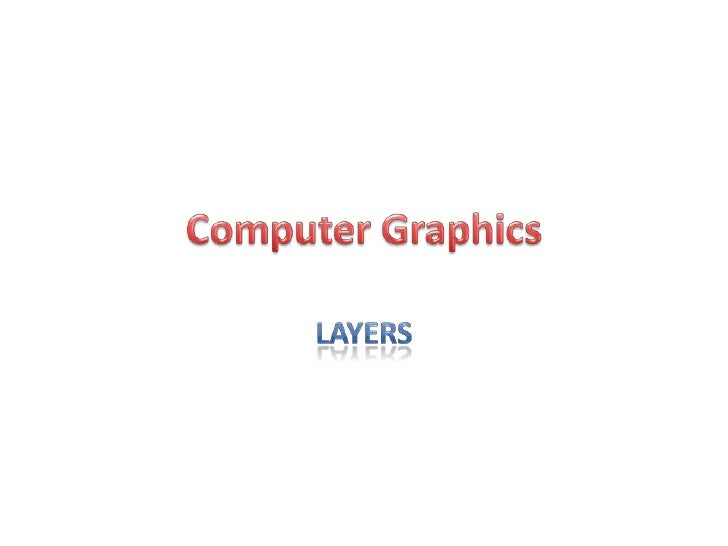 Computer Graphics<br />Layers<br />