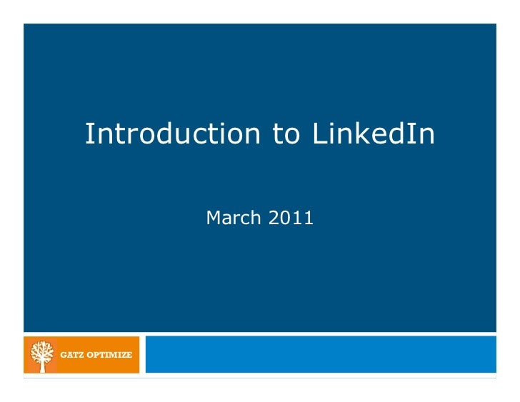 Introduction to LinkedIn                March 2011GATZ OPTIMIZE