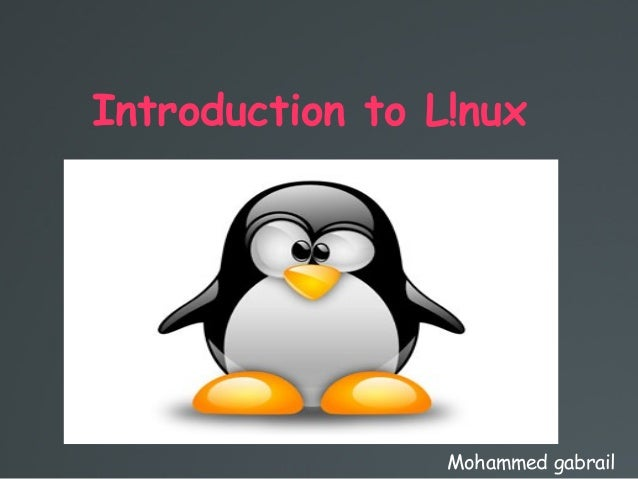 Introduction to L!nux Mohammed gabrail
