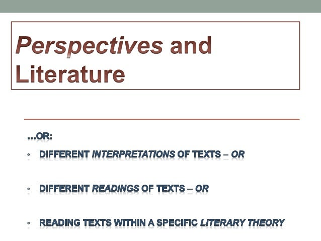 """• Literary Theory is simply the term used for: • """"A particular way of reading and viewing texts"""" - or - • """"looking at a te..."""