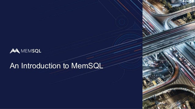 An Introduction to MemSQL