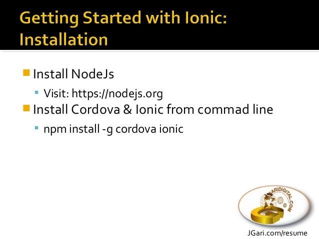  Start a project from command line  ionic start myApp blank  ionic start myApp tabs  ionic start myApp sidemenu JGari....