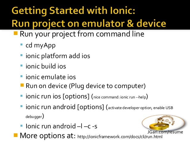  Add better navigation provided by Ionic  http://ionicframework.com/docs/components/  Tap into the device's APIs (camer...