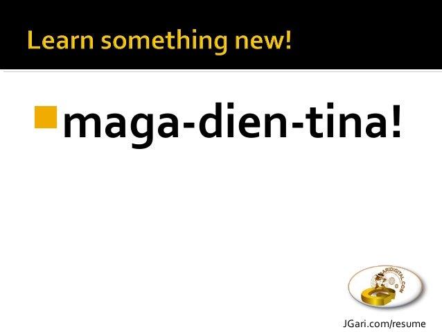 maga-dien-tina! JGari.com/resume