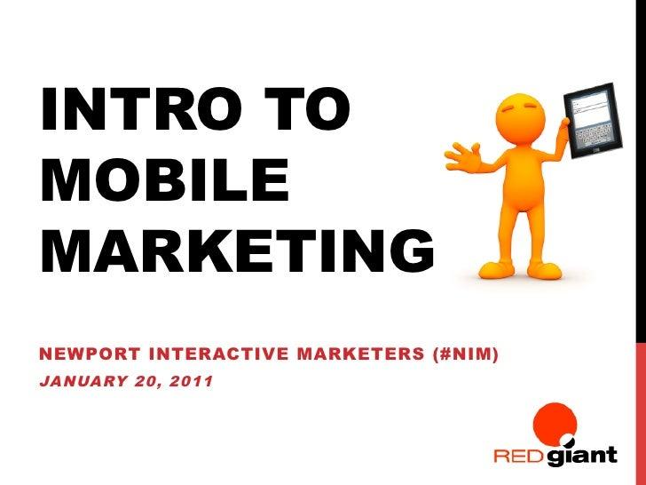 INTRO TOMOBILEMARKETINGNEWPORT INTERACTIVE MARKETERS (#NIM)JANUARY 20, 2011
