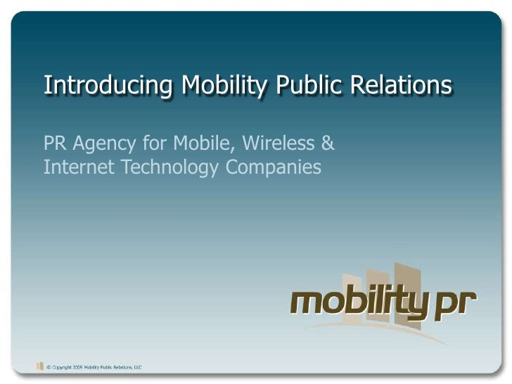 Introducing Mobility Public Relations<br />PR Agency for Mobile, Wireless & Internet Technology Companies<br />