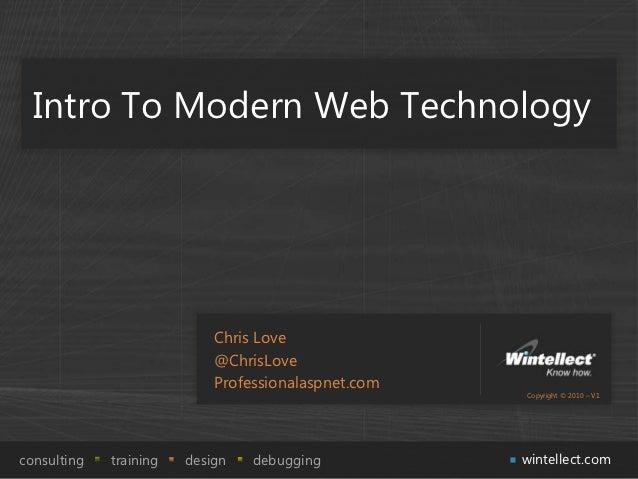 Intro To Modern Web Technology                            Chris Love                            @ChrisLove                ...