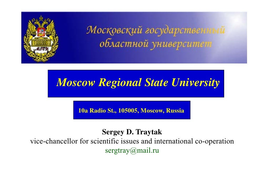 Moscow Regional State University                  10a Radio St., 105005, Moscow, Russia                           Sergey D...
