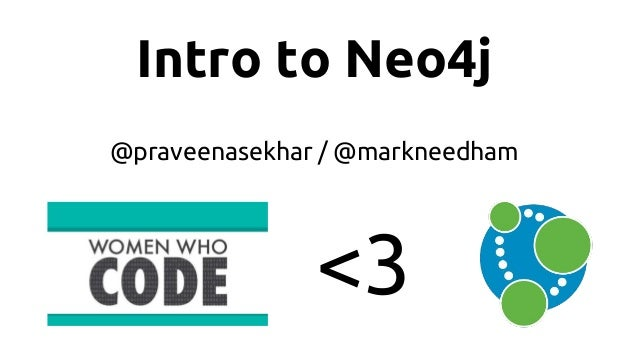 Intro to Neo4j @praveenasekhar / @markneedham <3