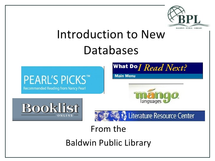 Introduction to New Databases From the Baldwin Public Library