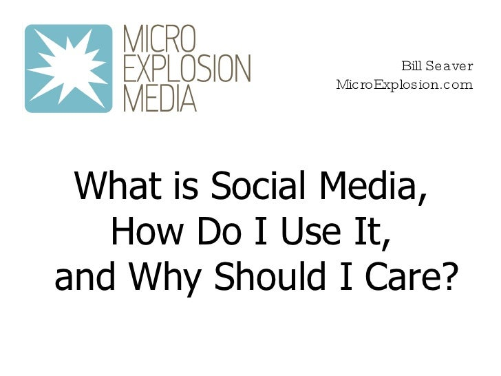 <ul><ul><li>What is Social Media,  </li></ul></ul><ul><ul><li>How Do I Use It,  </li></ul></ul><ul><ul><li>and Why Should ...