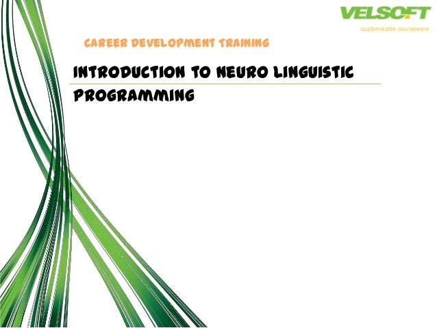 customizable courseware Career Development TrainingIntroduction to Neuro LinguisticProgramming