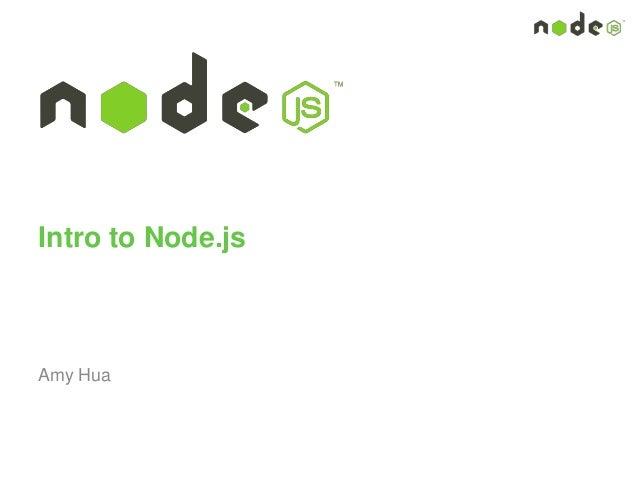 Intro to Node.js Amy Hua
