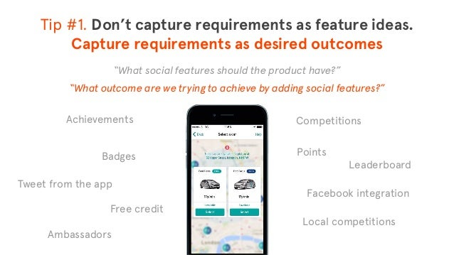 """© The App Business """"What social features should the product have?"""" Tip #1. Don't capture requirements as feature ideas. C..."""